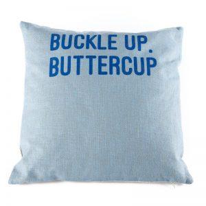 Kussen tekst Buckle up Buttercup blauw